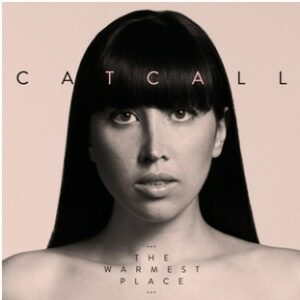 Catcall - The Warmest Place