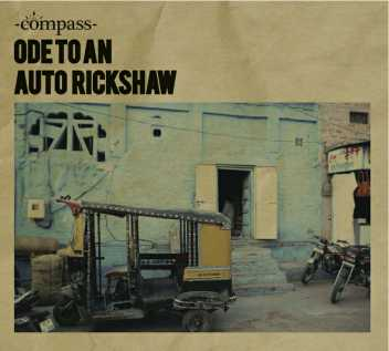 Compass - Ode To An Auto Rickshaw