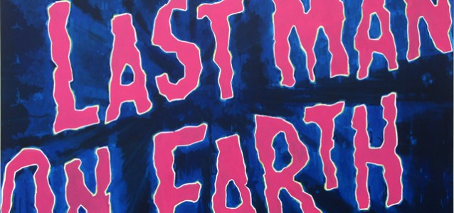 Last Man on Earth 2012 vinyl on canvas