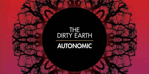 the dirty earth - autonomic